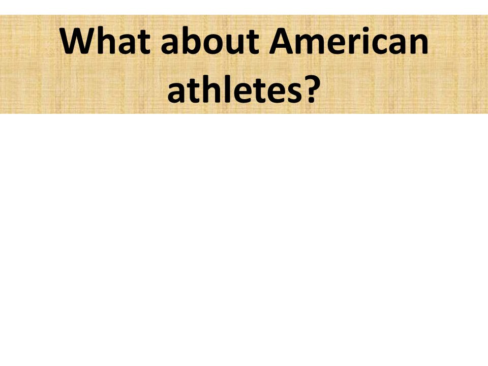 What about American athletes?