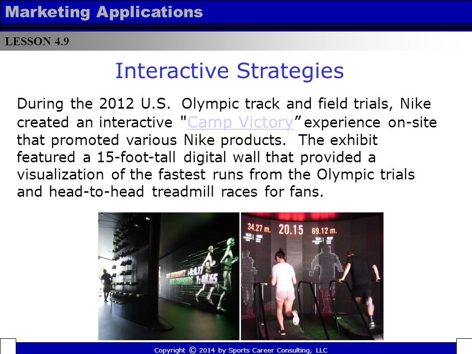 LESSON 4.9 Marketing Applications Copyright © 2014 by Sports Career Consulting, LLC The last time the Dallas Mavericks rolled out a new uniform design was in the 2001-02 season, but owner Mark Cuban announced on his blog that they would get a makeover for the 2015-16 season and he reached out to fans to submit their designs in an online contest Interactive Strategies