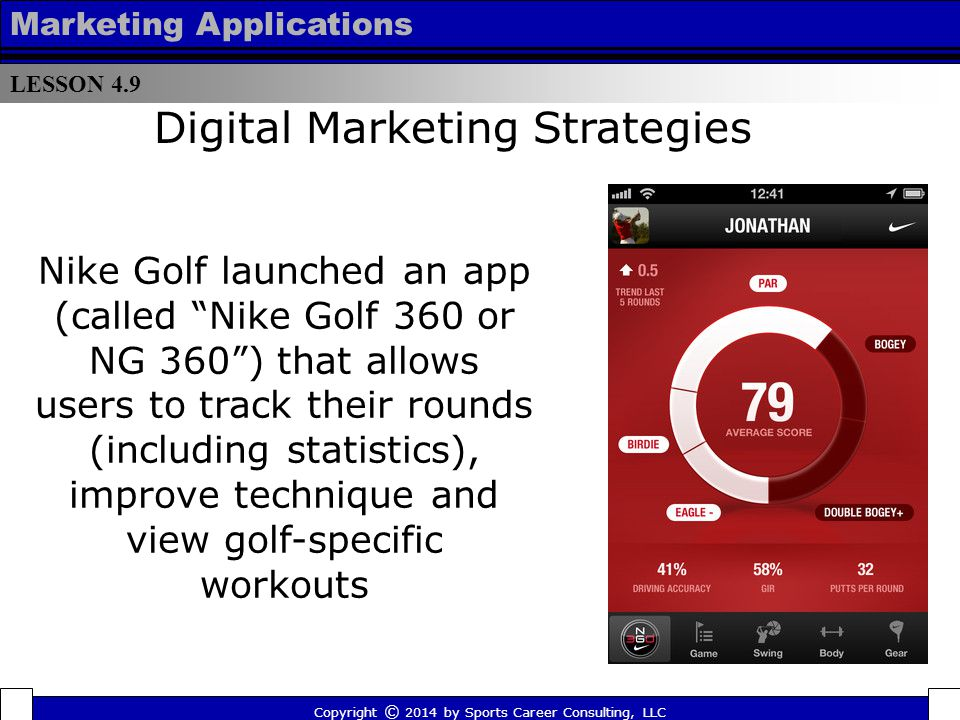 LESSON 4.9 Marketing Applications In 2013, the NFL re-launched its app, providing fans with the ability to watch the NFL Network and NFL Redzone on their mobile devices, watch highlights and access other video clips (including videos on demand that had previously only been available to Verizon customers).