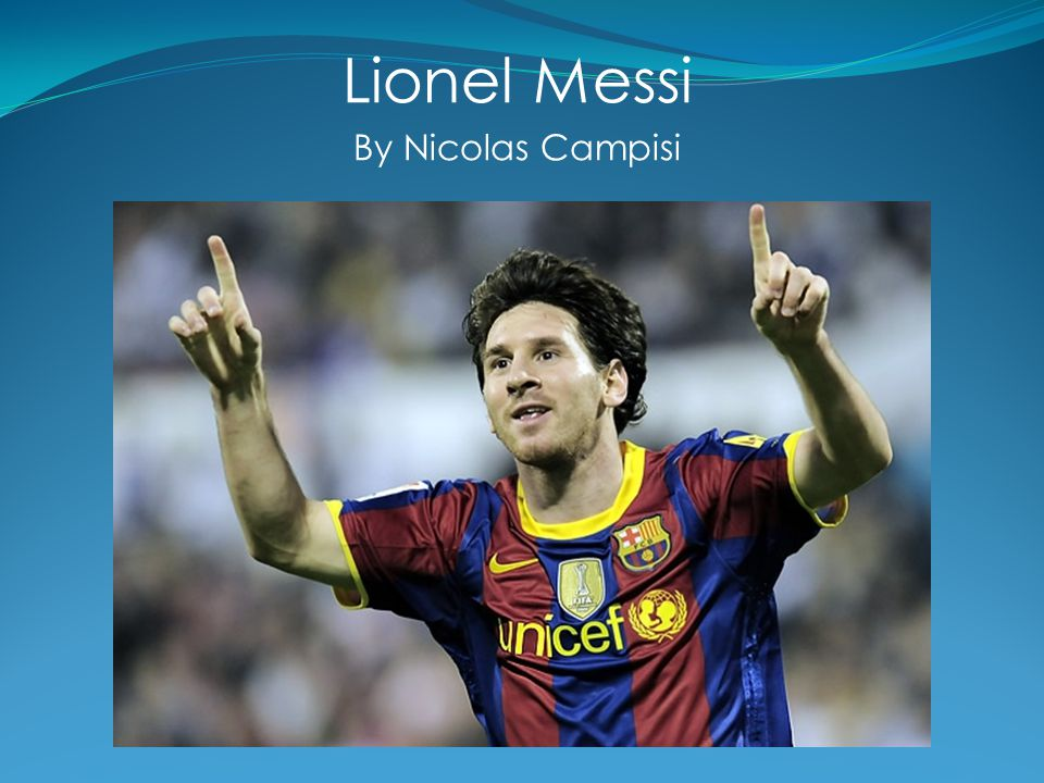 Why Lionel Messi.