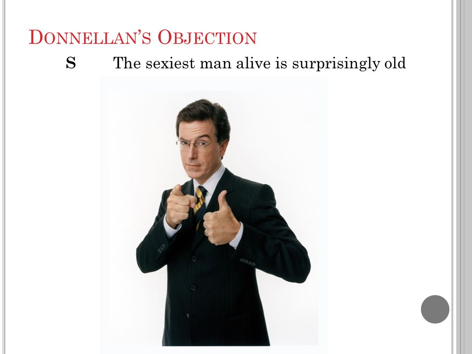 D ONNELLAN ' S O BJECTION S The sexiest man alive is surprisingly old