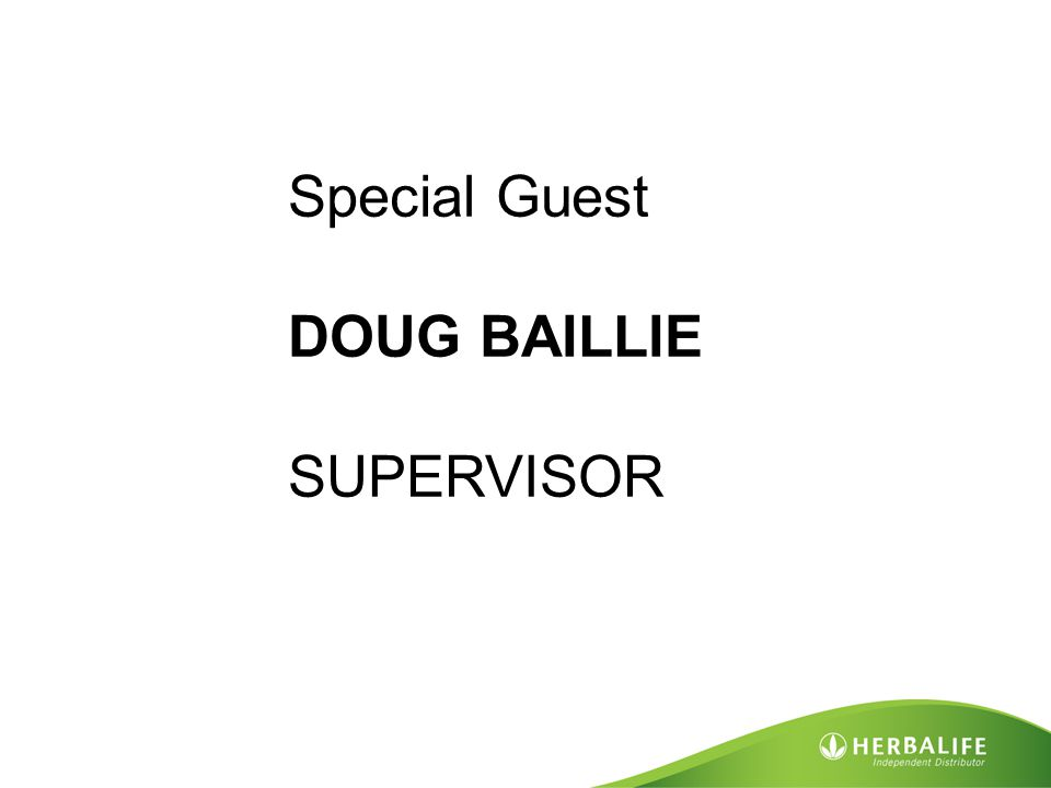 Paste Photo Here Starring ILIANA KOLEVA Global Expansion Team Member Special Guest DOUG BAILLIE SUPERVISOR