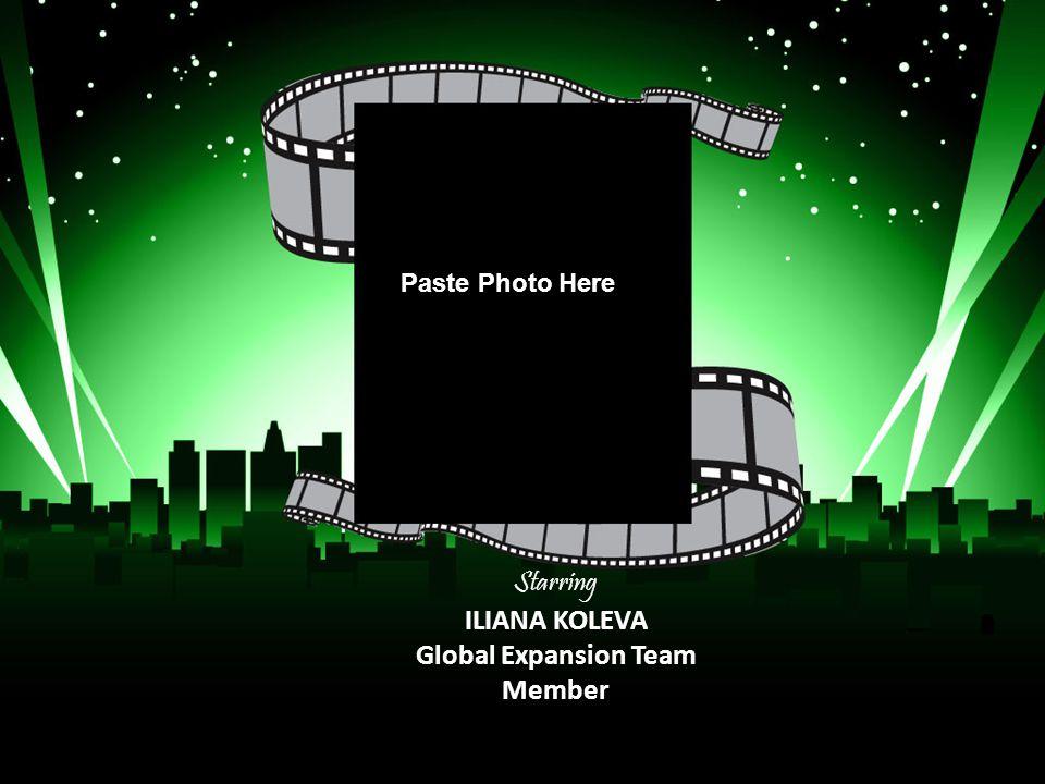 Paste Photo Here Starring ILIANA KOLEVA Global Expansion Team Member