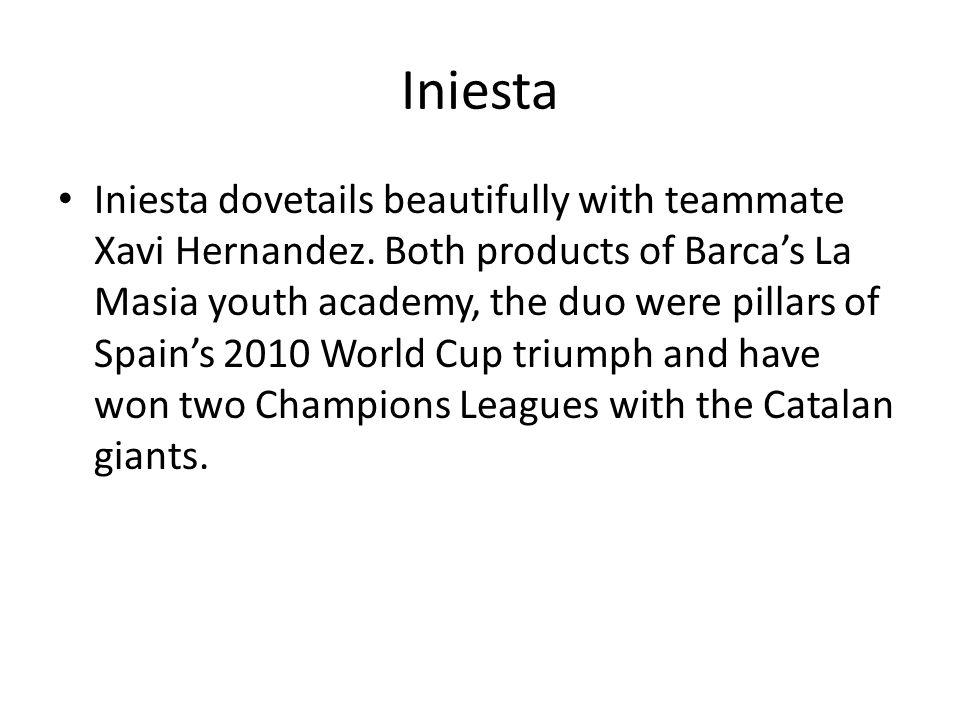 Iniesta Iniesta dovetails beautifully with teammate Xavi Hernandez.