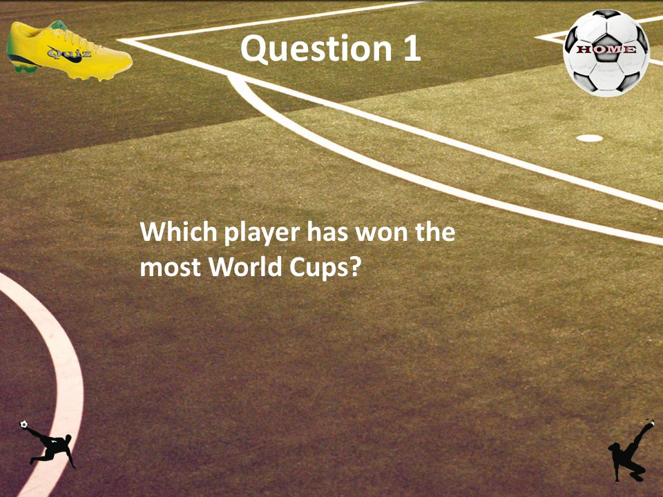 Question 1 Which player has won the most World Cups?