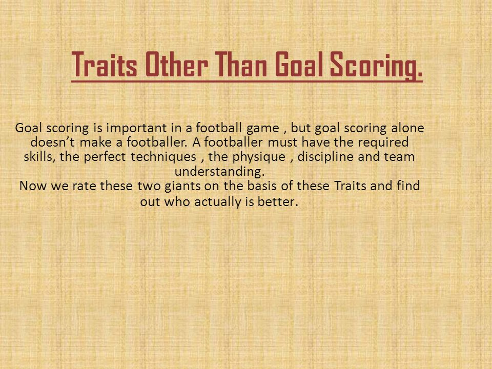 Traits Other Than Goal Scoring.