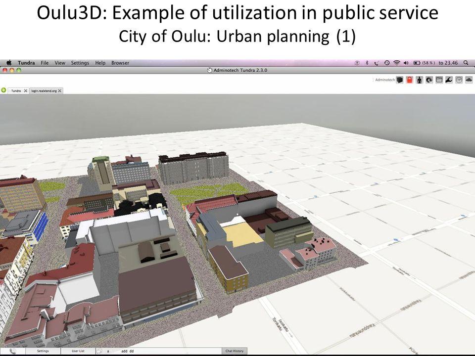 Oulu3D: Example of utilization in public service City of Oulu: Urban planning (1)