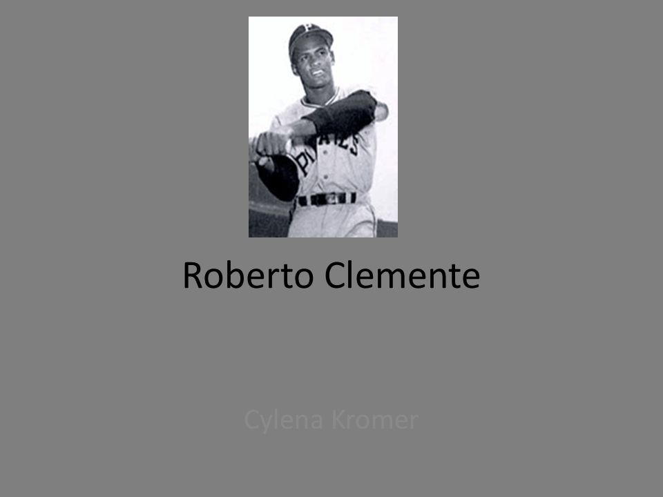 Roberto Clemente Cylena Kromer