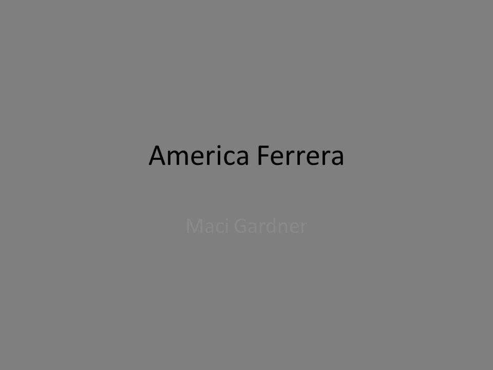 America Ferrera Maci Gardner