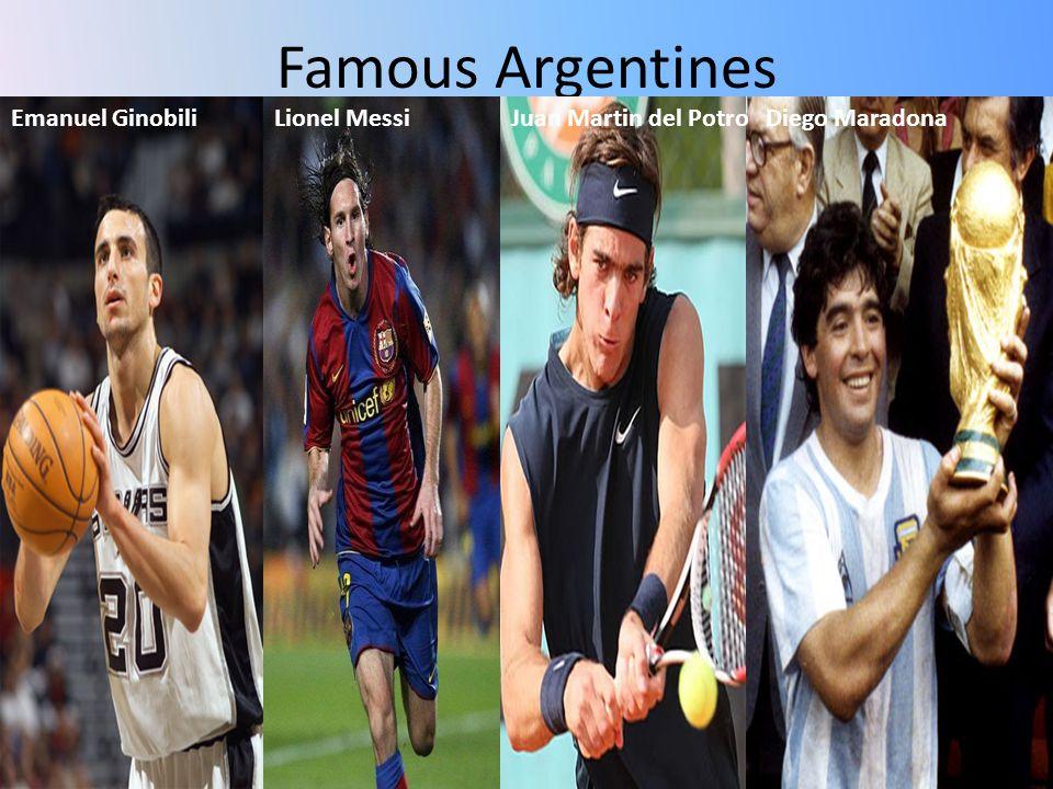 Famous Argentines Emanuel GinobiliLionel MessiJuan Martin del PotroDiego Maradona