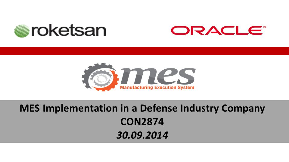 MES Implementation in a Defense Industry Company CON2874 30.09.2014