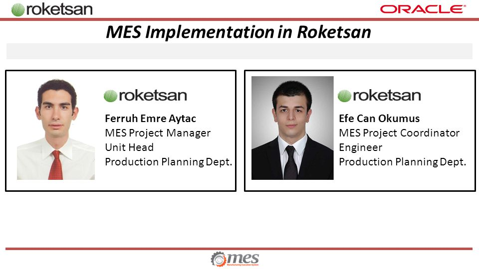 MES Implementation in Roketsan Ferruh Emre Aytac MES Project Manager Unit Head Production Planning Dept.