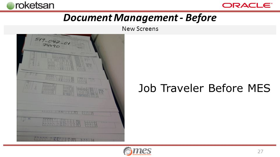 Document Management - Before New Screens 27 Job Traveler Before MES