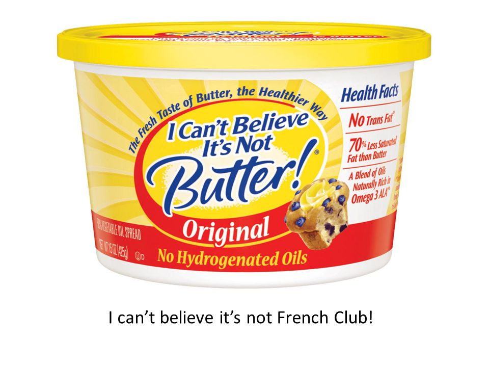 I can't believe it's not French Club!