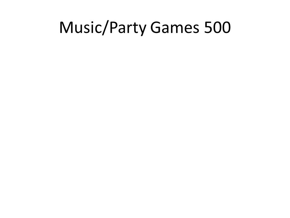 Music/Party Games 500