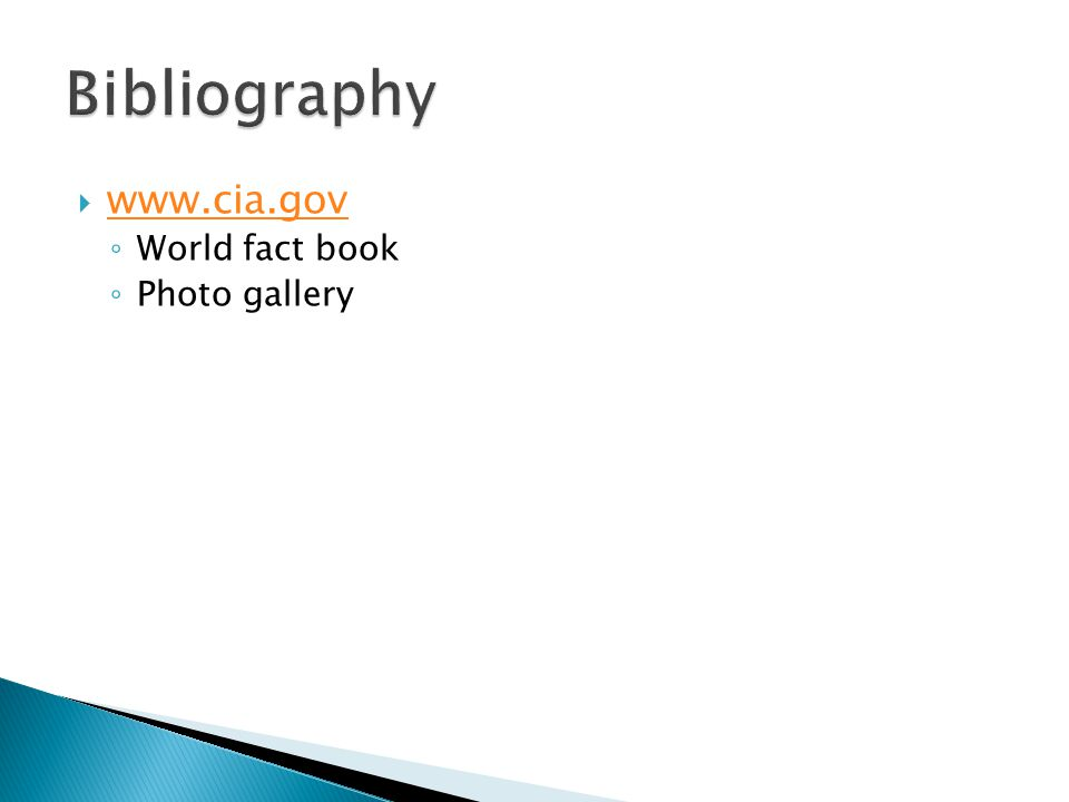  www.cia.gov www.cia.gov ◦ World fact book ◦ Photo gallery