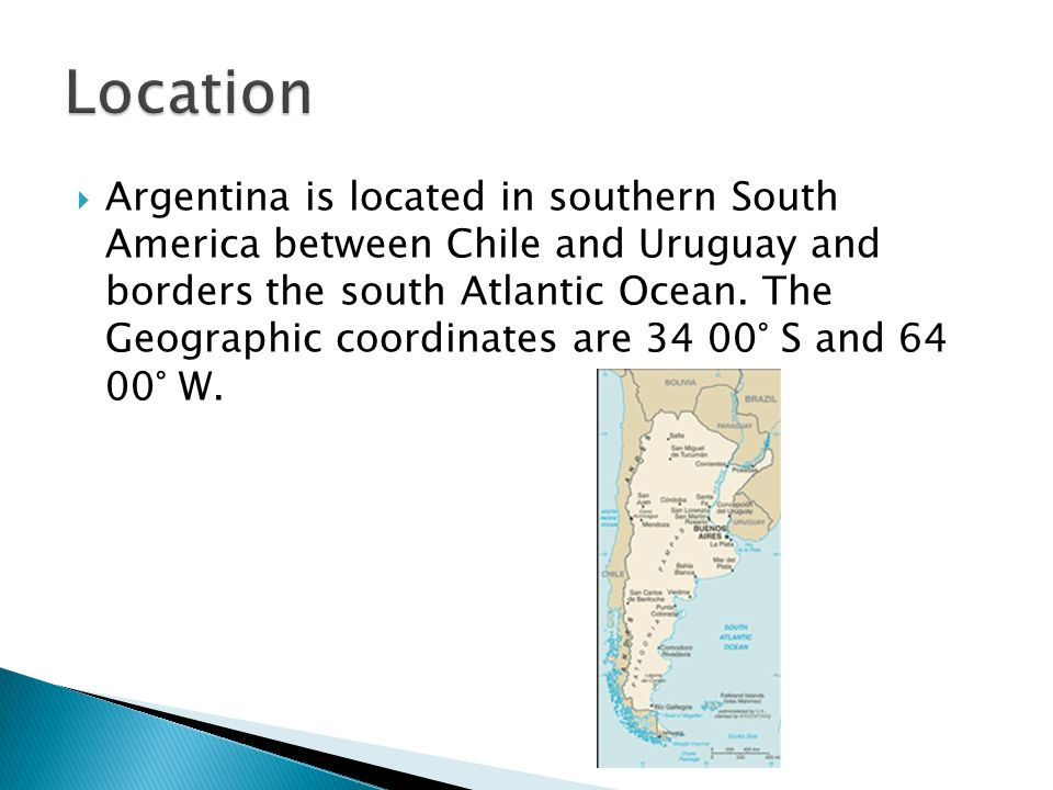  Argentina is located in southern South America between Chile and Uruguay and borders the south Atlantic Ocean.