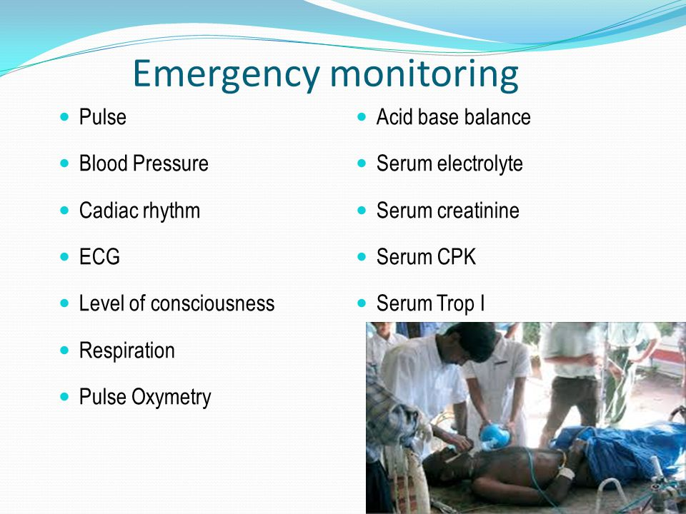 Emergency monitoring Pulse Blood Pressure Cadiac rhythm ECG Level of consciousness Respiration Pulse Oxymetry Acid base balance Serum electrolyte Seru