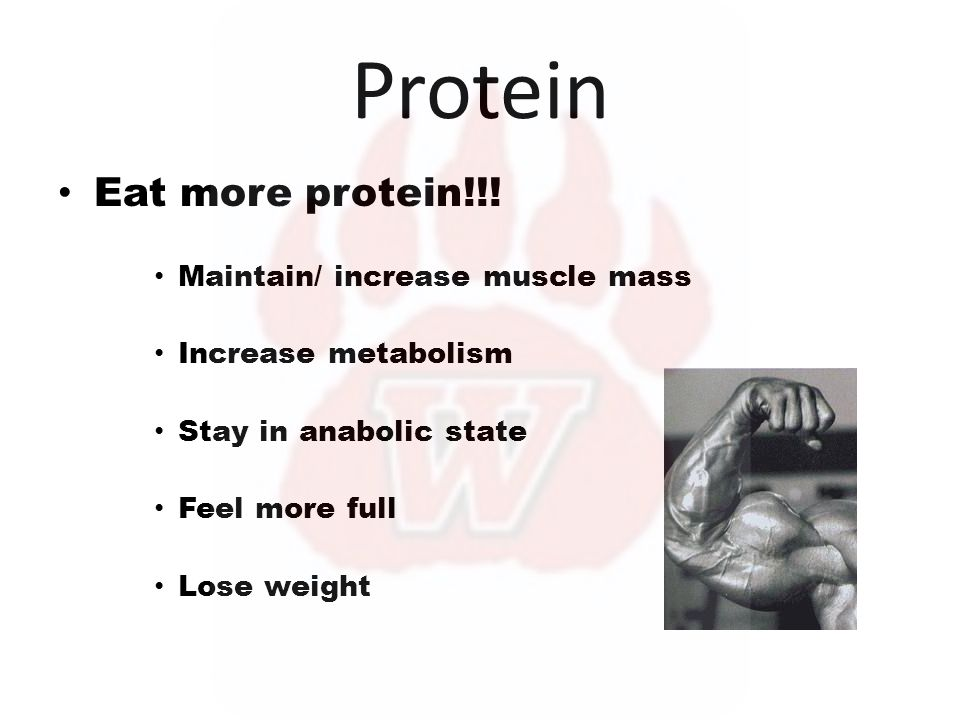 Protein Eat more protein!!.