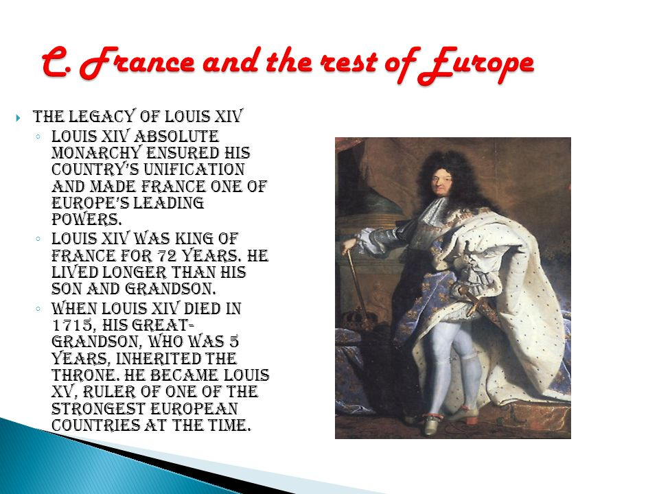  Louis XIV's foreign policy ◦ Louis XIV was strongly committed to the peaceful unification of France at home.