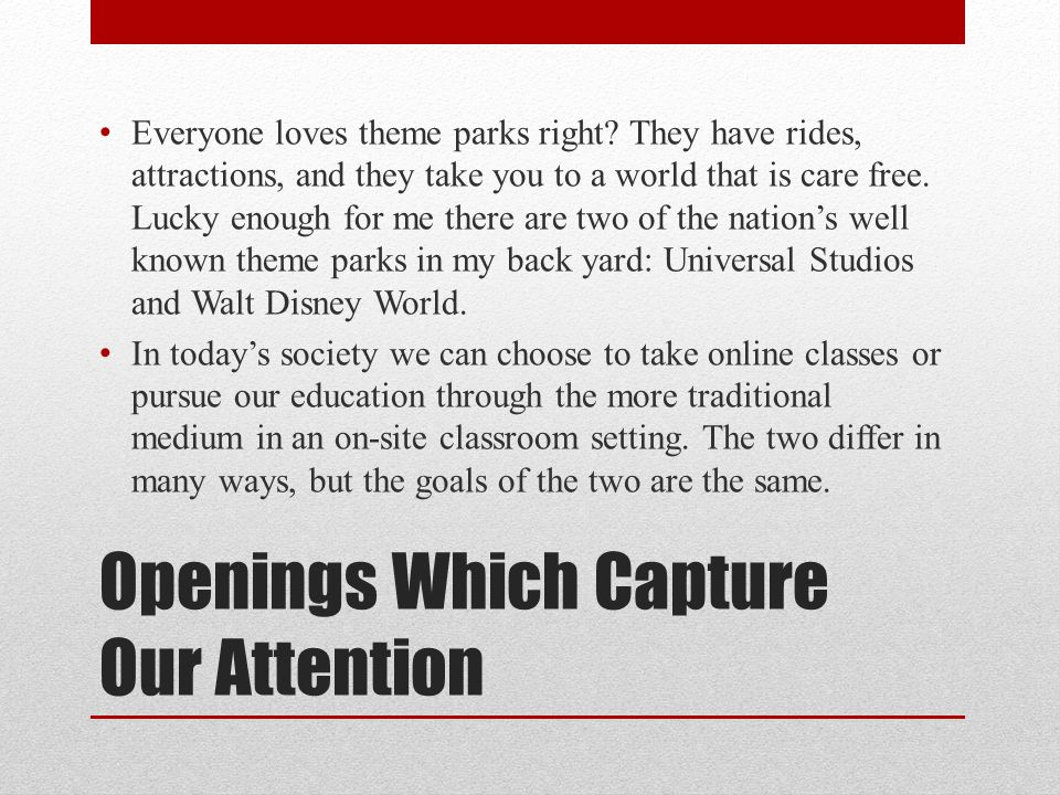 Openings Which Capture Our Attention Everyone loves theme parks right.