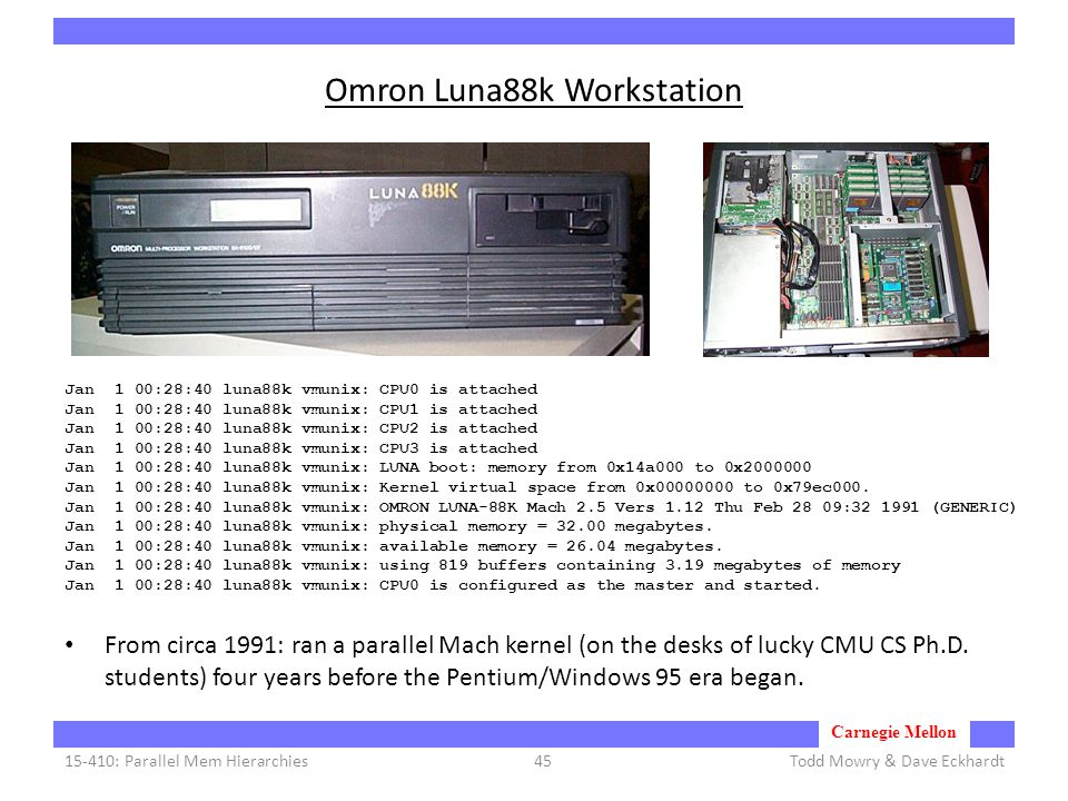 Carnegie Mellon Omron Luna88k Workstation From circa 1991: ran a parallel Mach kernel (on the desks of lucky CMU CS Ph.D.