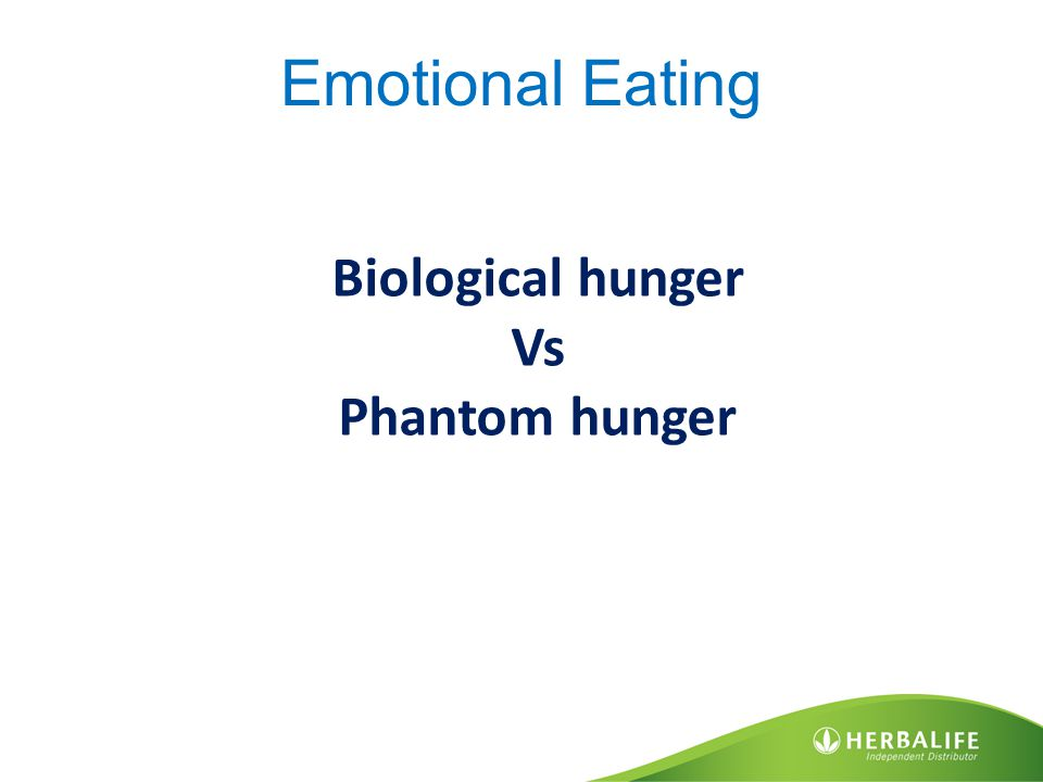 Emotional Eating Biological hunger Vs Phantom hunger