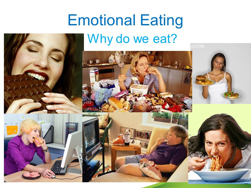 Emotional Eating Why do we eat?