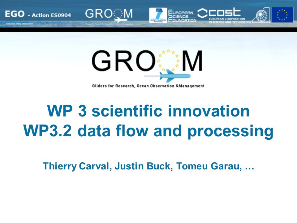 WP 3 scientific innovation WP3.2 data flow and processing Thierry Carval, Justin Buck, Tomeu Garau, …