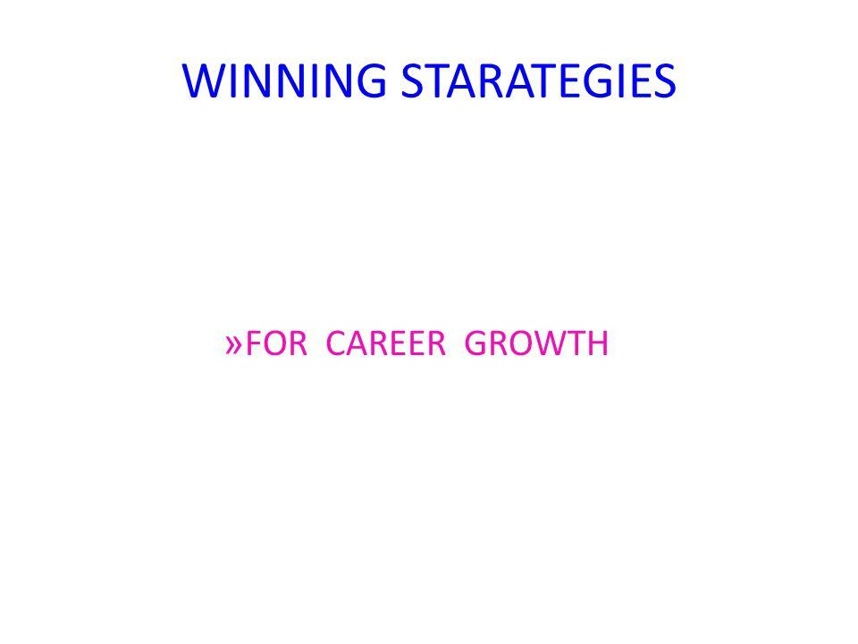 WINNING STARATEGIES » FOR CAREER GROWTH