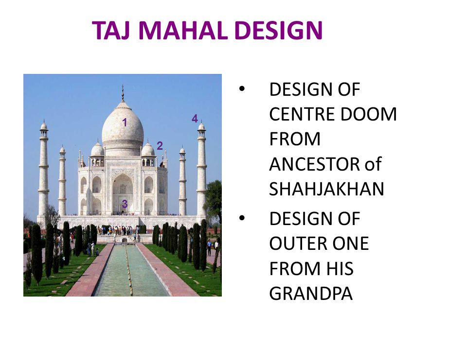 TAJ MAHAL DESIGN DESIGN OF CENTRE DOOM FROM ANCESTOR of SHAHJAKHAN DESIGN OF OUTER ONE FROM HIS GRANDPA 1 2 3 4