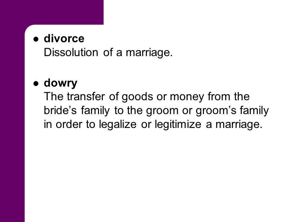 divorce Dissolution of a marriage.