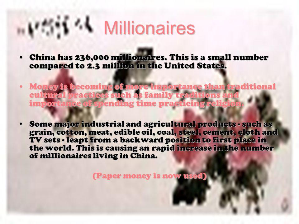 Millionaires China has 236,000 millionaires.