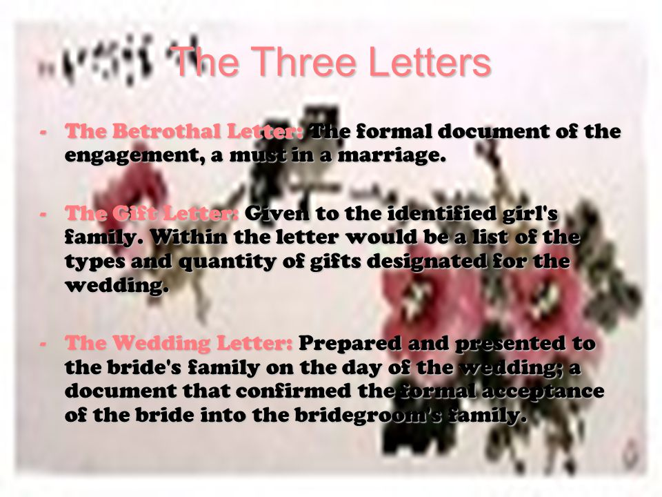 The 6 Etiquettes Proposing: If an unmarried boy s parents accepted a girl as their future daughter-in-law, they would then locate a matchmaker.