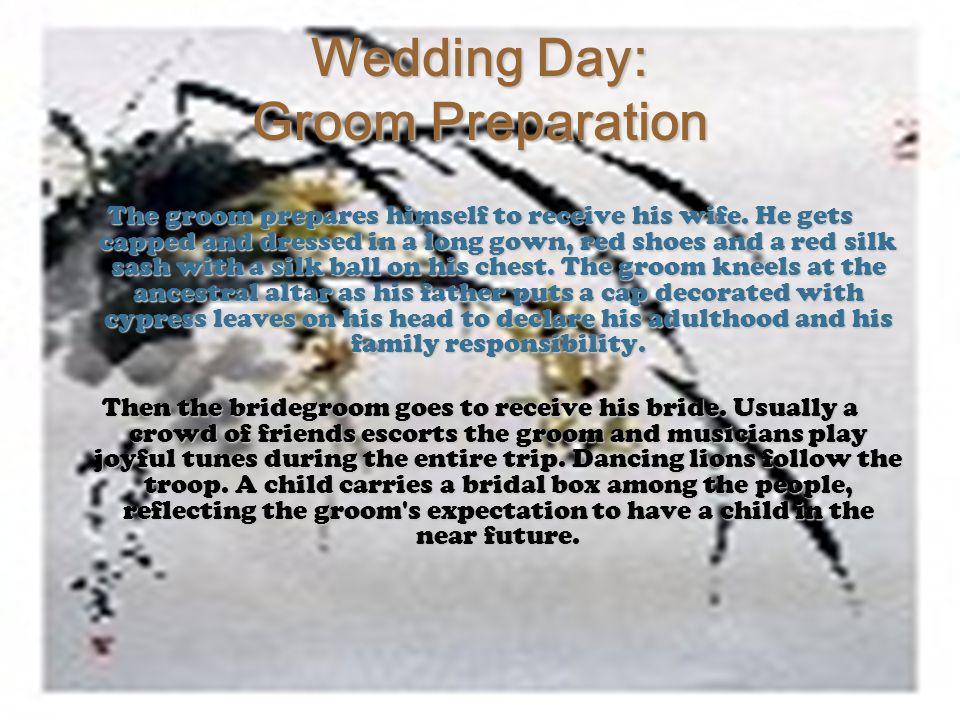 Wedding Day: Groom Preparation The groom prepares himself to receive his wife.