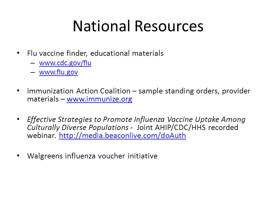 IHS Resources Available at www.ihs.gov/fluwww.ihs.gov/flu Public Service Announcements – Wes Studi – California Rural Indian Health Board – IHS Director Posters and Fact Sheets with AI/AN people Flu Presentation for community members Tool Kits – Tribal Head Start/Early Childhood Education programs – Community Vaccination Guide