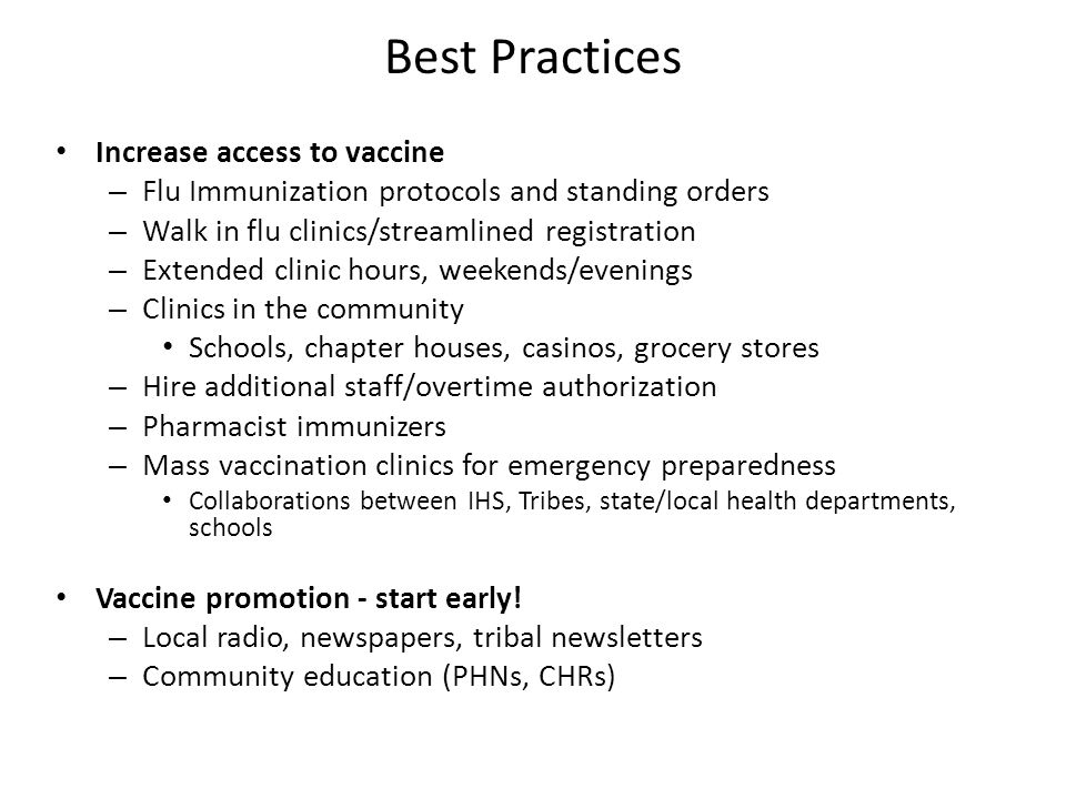 Increase access to vaccine – Flu Immunization protocols and standing orders – Walk in flu clinics/streamlined registration – Extended clinic hours, we