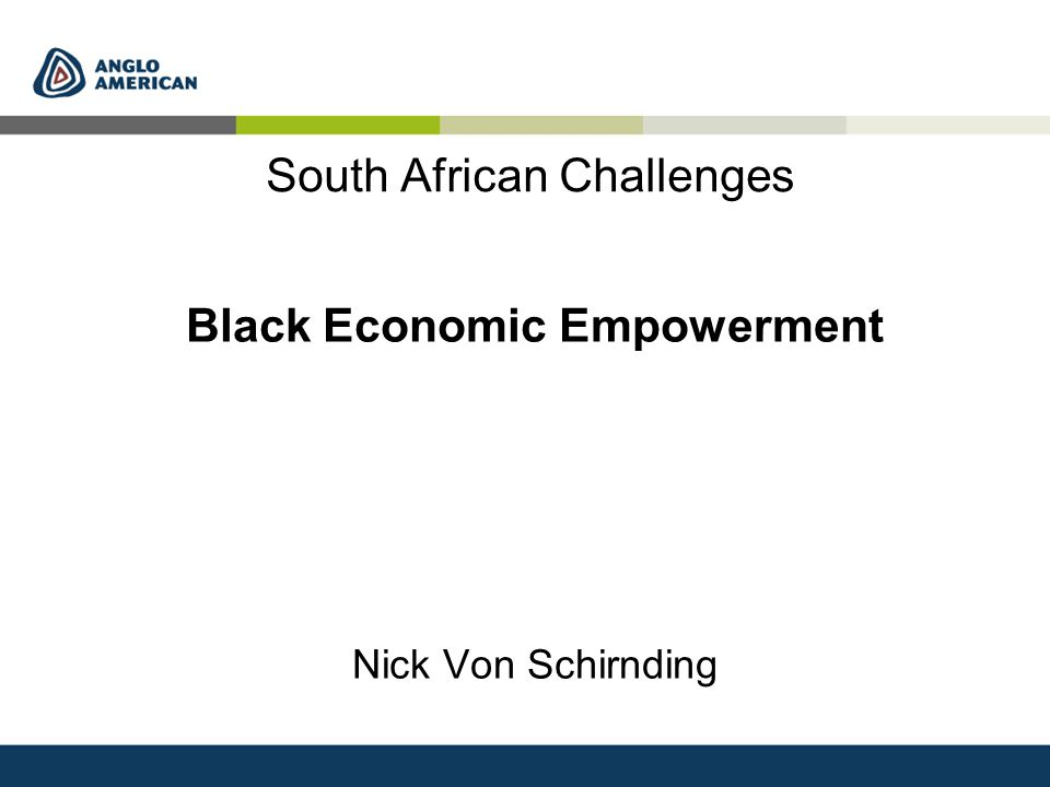 South African Challenges Black Economic Empowerment Nick Von Schirnding