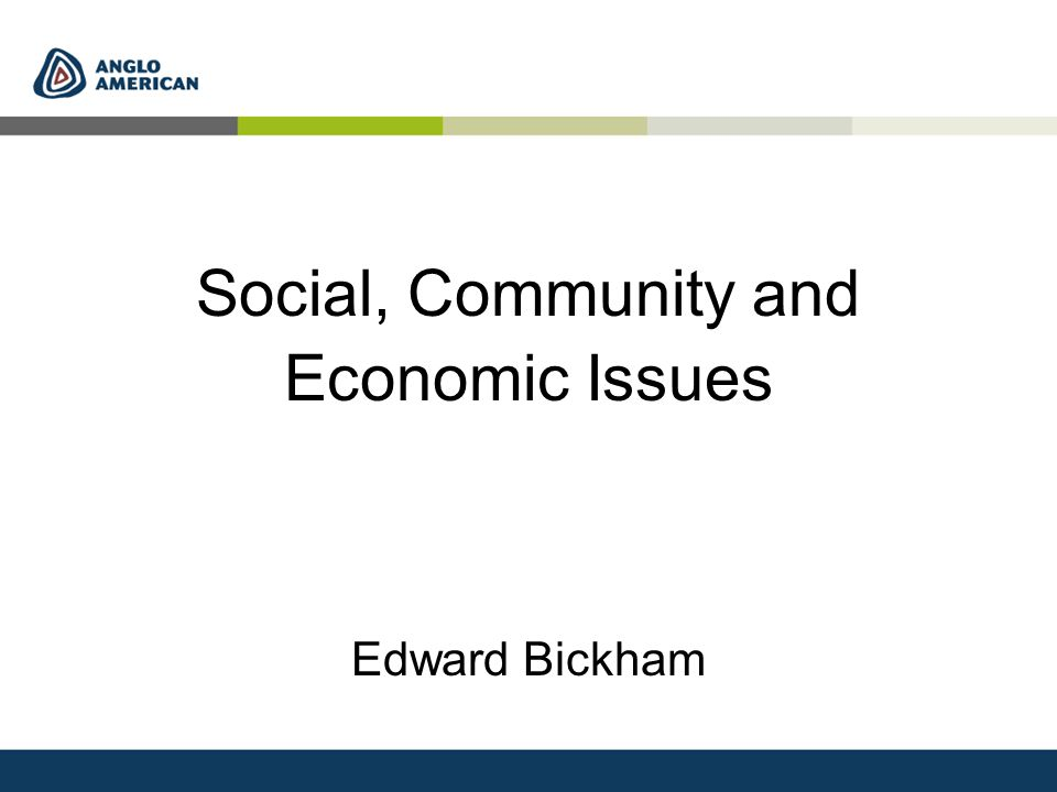 Social, Community and Economic Issues Edward Bickham