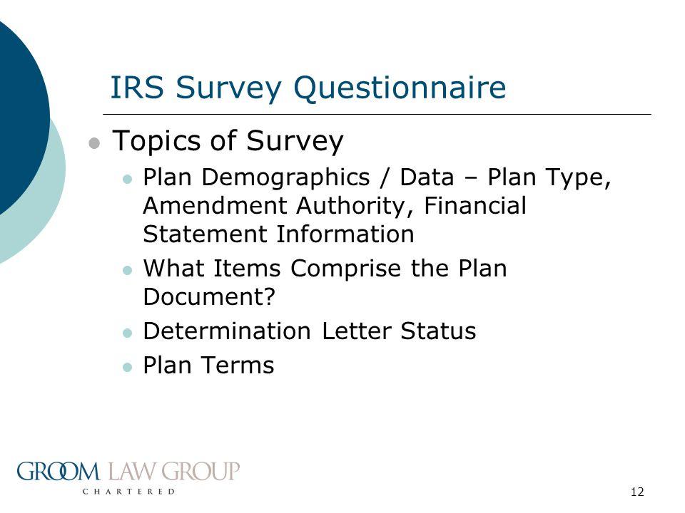 12 Topics of Survey Plan Demographics / Data – Plan Type, Amendment Authority, Financial Statement Information What Items Comprise the Plan Document?
