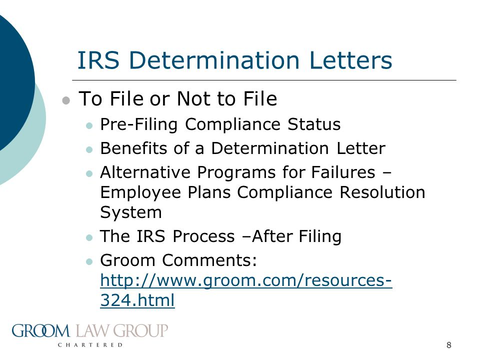 8 To File or Not to File Pre-Filing Compliance Status Benefits of a Determination Letter Alternative Programs for Failures – Employee Plans Compliance Resolution System The IRS Process –After Filing Groom Comments: http://www.groom.com/resources- 324.html http://www.groom.com/resources- 324.html IRS Determination Letters