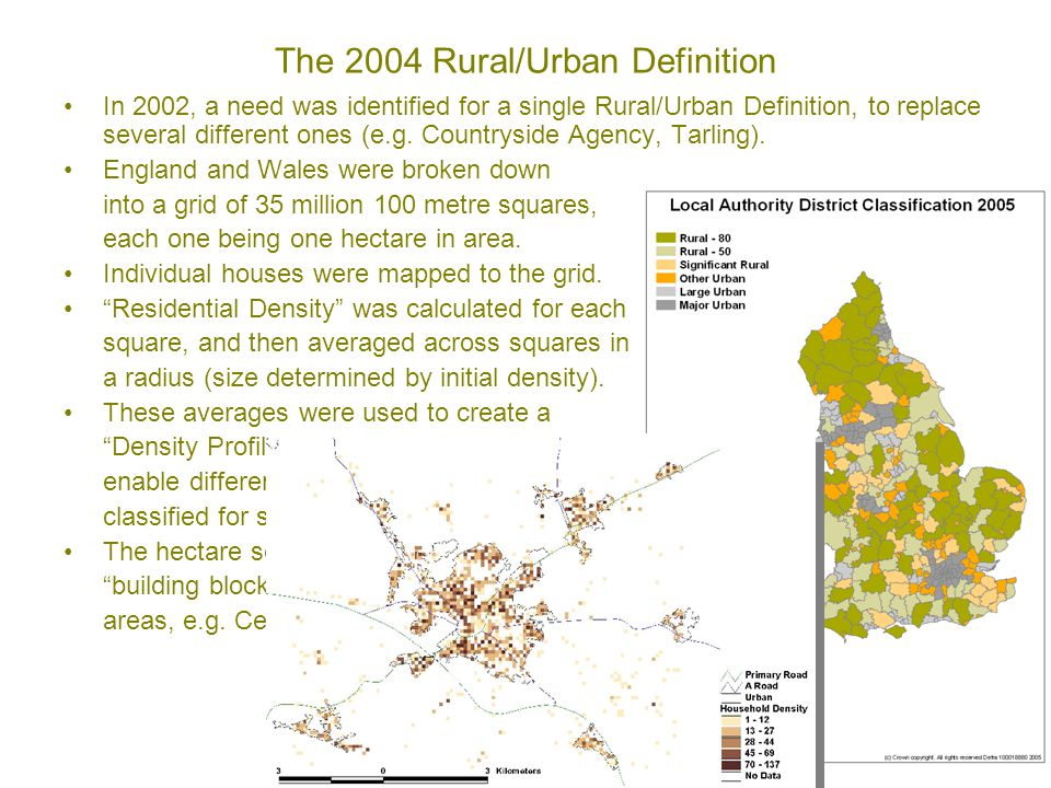 The 2004 Rural/Urban Definition In 2002, a need was identified for a single Rural/Urban Definition, to replace several different ones (e.g.