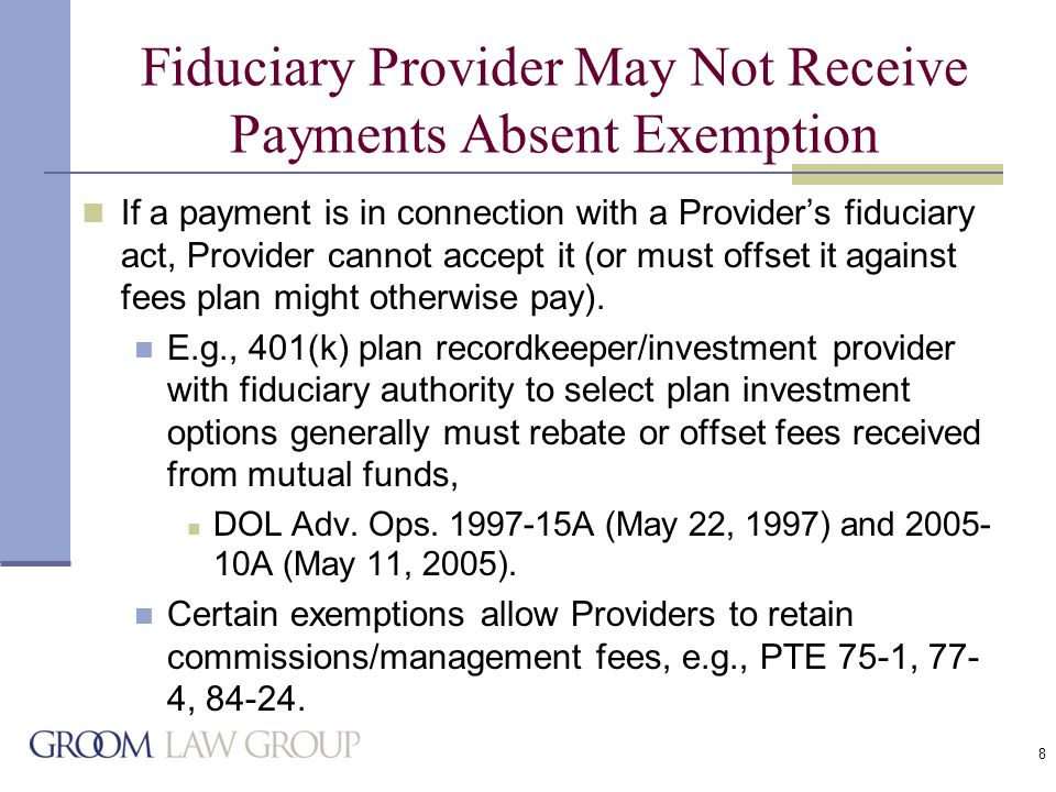 9 Provider May Receive Payments Not Connected with Fiduciary Act A Provider may accept payments from third parties, IF the payment is not caused by a fiduciary act.