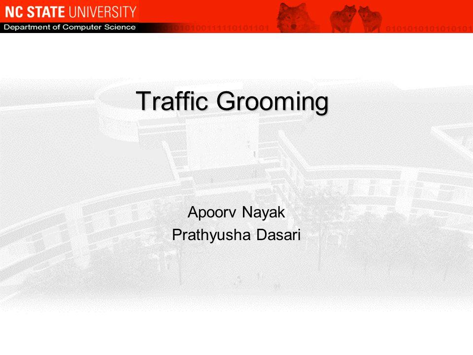 Apoorv Nayak Prathyusha Dasari Traffic Grooming