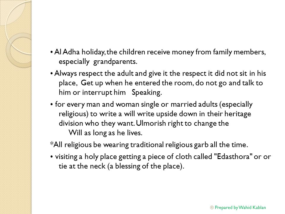 Al Adha holiday, the children receive money from family members, especially grandparents.