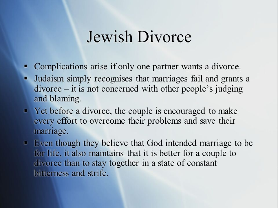 Jewish Divorce  Complications arise if only one partner wants a divorce.
