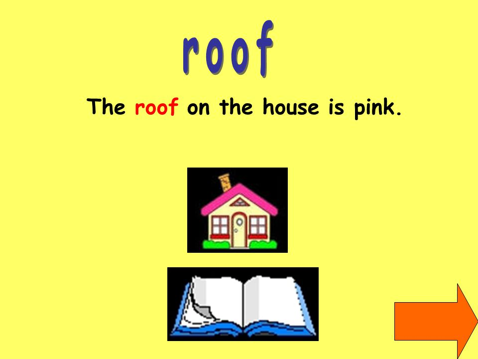 The roof on the house is pink.