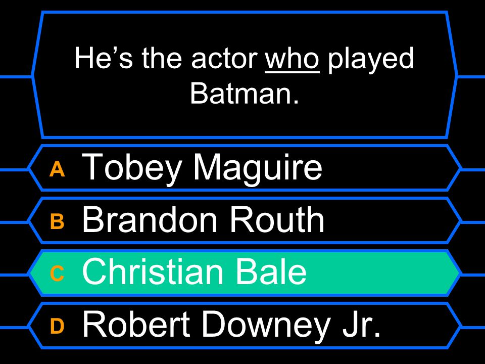 He's the actor who played Batman.