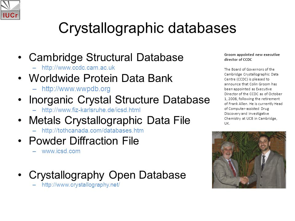 Data exchange CIF: Crystallographic Information Framework –CoreCIF dictionary version 2.4 released March 2008 –imgCIF adopted as standard image format in synchrotrons –DDLm (methods dictionary definition language) under development for next- generation CIF appplications