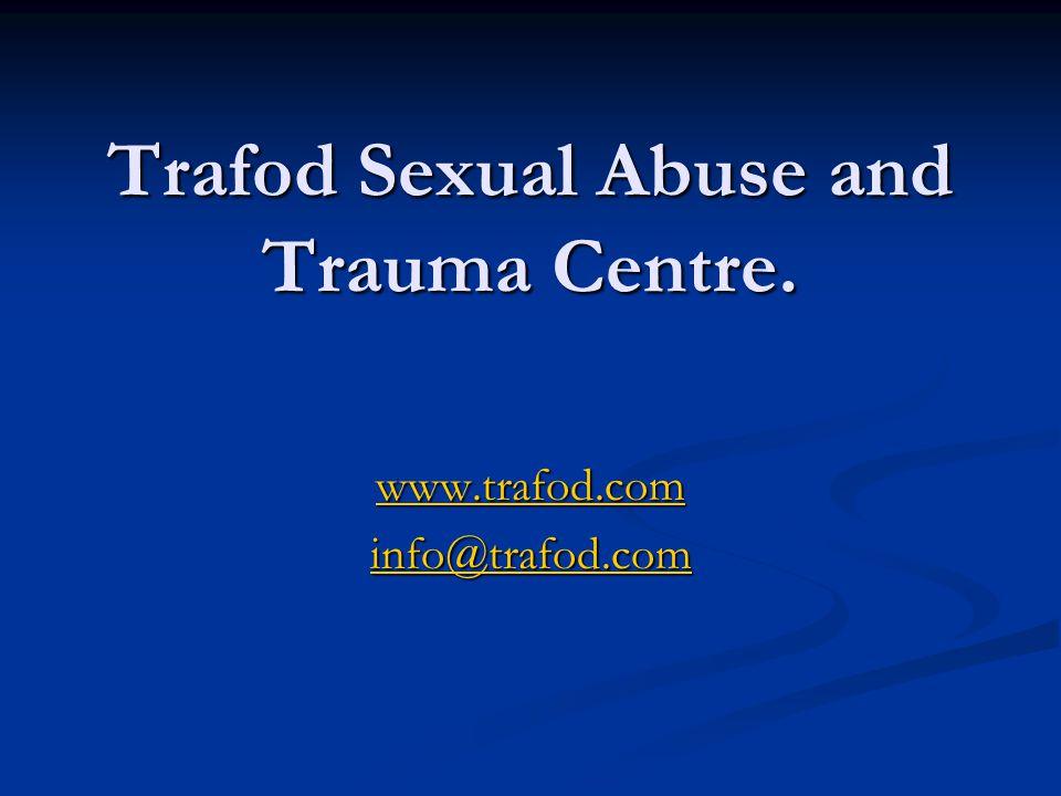 Trafod Sexual Abuse and Trauma Centre. www.trafod.com info@trafod.com